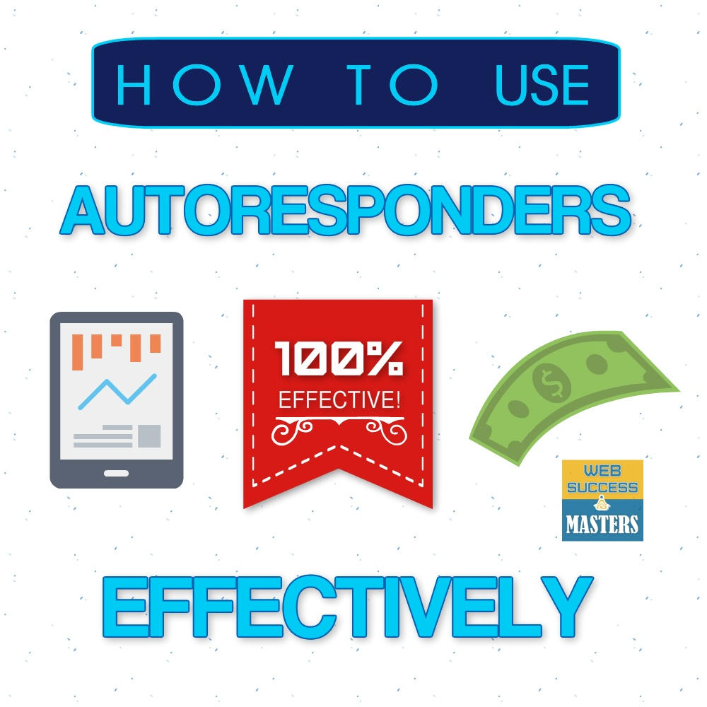 How To Use Autoresponders Effectively