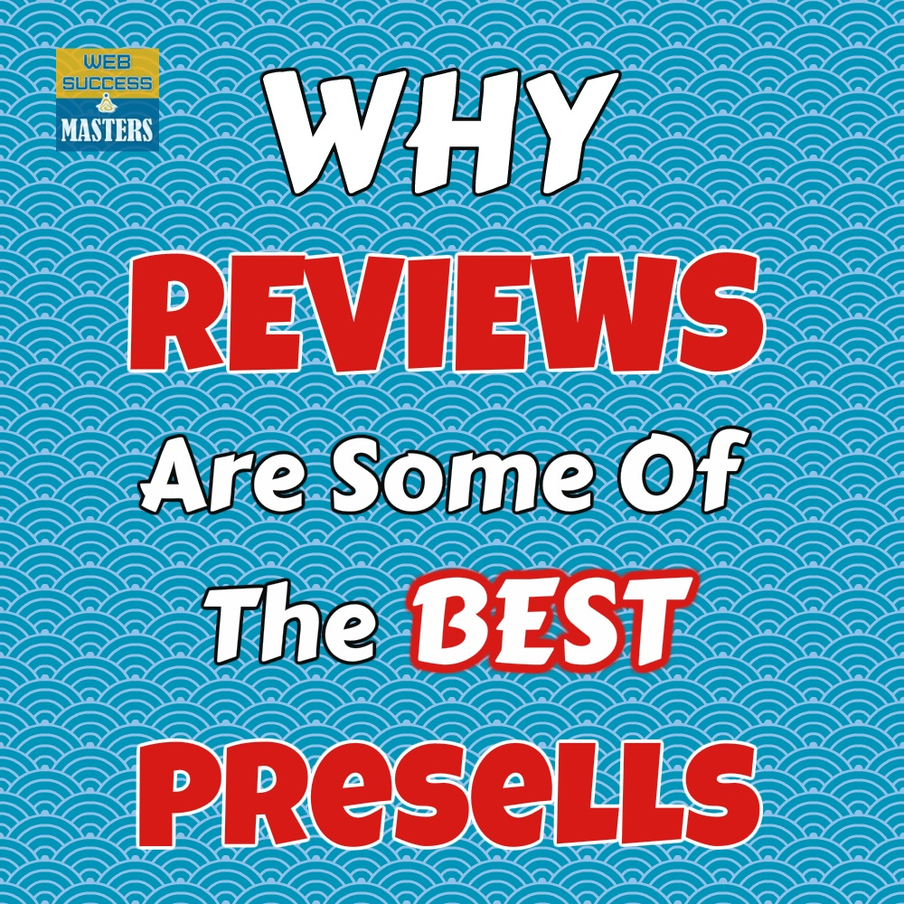 Why Reviews Are Some Of The Best Presells
