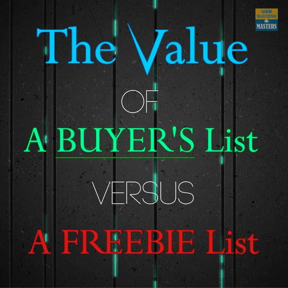 The Value of a Buyer's List vs. a Freebie List