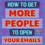 How To Get More People to Open Your Emails