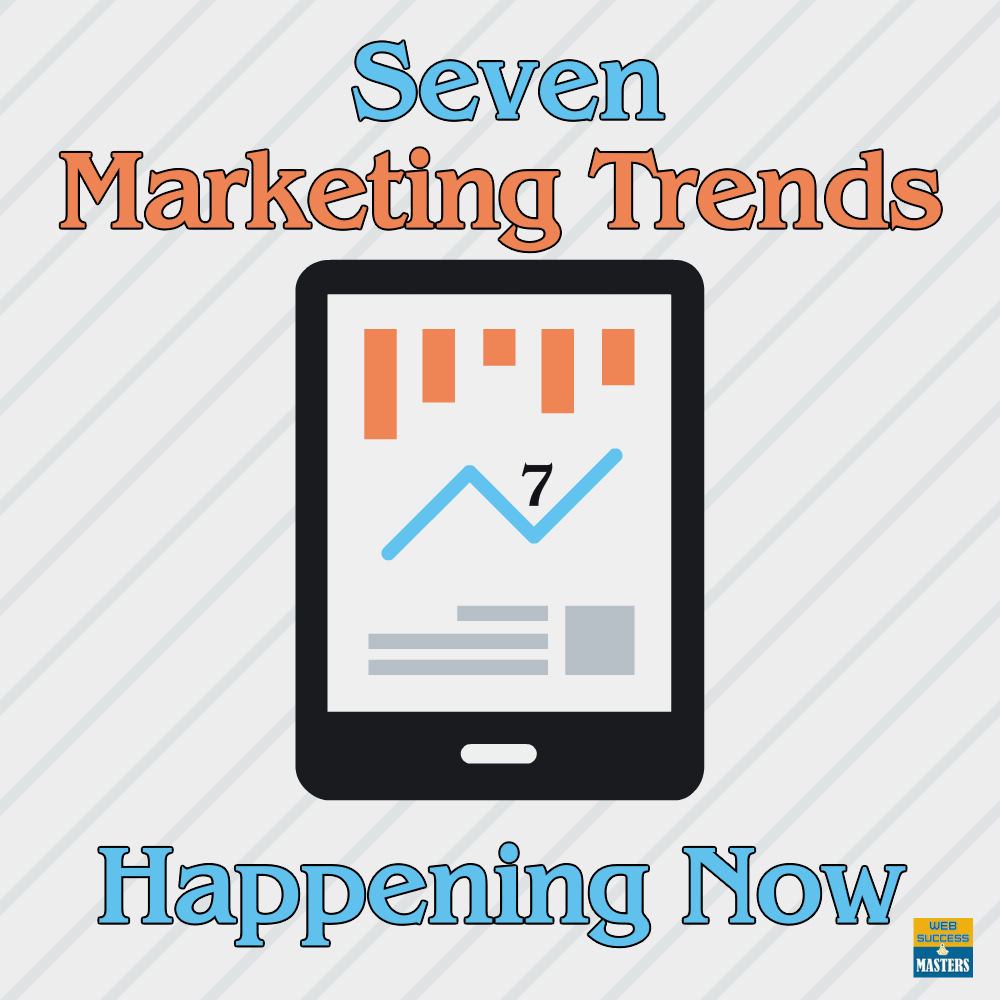 7-marketing-trends-happening-now